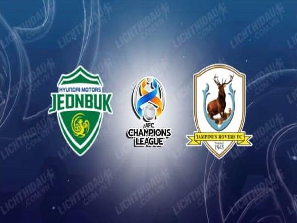 Soi kèo Jeonbuk Hyundai vs Tampines Rovers – 21h00 01/07/2021